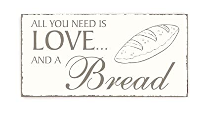 Placa decorativa, « All You Need is Love And A Bread ...