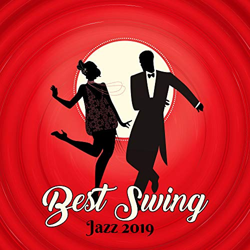 Best Swing Jazz 2019 - Collection of Top Instrumental Music for Funky Swing Dance Party