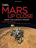 Mars Up Close: Inside the Curiosity Mission by Marc Kaufman Picture