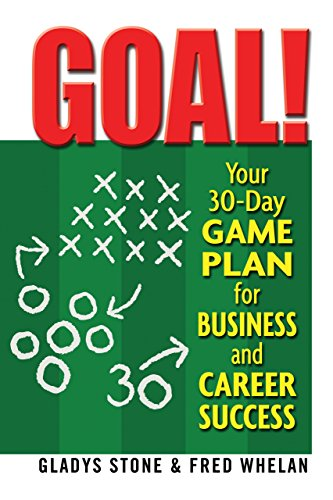 Goal!: Your 30-Day Game Plan for Business and Career Success