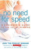 No Need for Speed:A Beginner's Guide to the Joy of Running