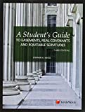 A Student's Guide to Easements, Real Covenants, and Equitable Servitudes 3rd Edition