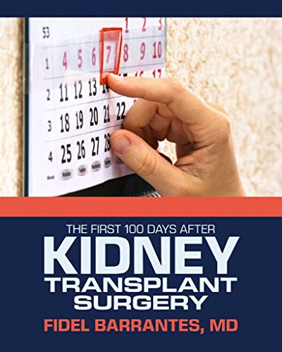 The First Hundred Days after Kidney Transplant Surgery by Fidel Barrantes M.D.