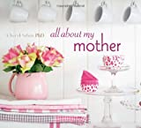 All about My Mother, Cheryl Saban, 1849750874