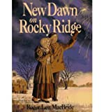 Front cover for the book New Dawn on Rocky Ridge by Roger Lea MacBride
