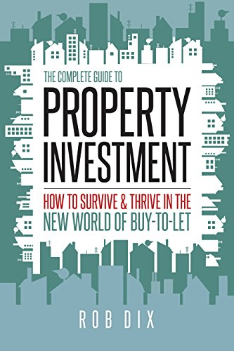 Pdf download the complete guide to property investment how to pdf download the complete guide to property investment how to survive thrive in the new world of buy to let rob dix best seller b7f64q0r4b9 fandeluxe Gallery