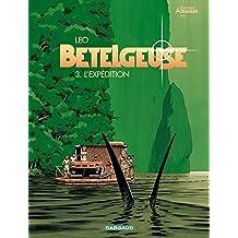 Bételgeuse 03 : L'expédition