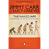 The Naked Jape: Uncovering the Hidden World of Jokesby Jimmy Carr