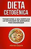 capa de Dieta Cetogenica: Transforme O Seu Corpo Em Um Detonador de Gorduras Para Emagrecer