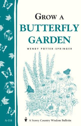 Grow a Butterfly Garden: Storey Country Wisdom Bulletin A-114 (Storey/Garden Way Publishing Bulletin) (Best Shrubs For Low Maintenance)