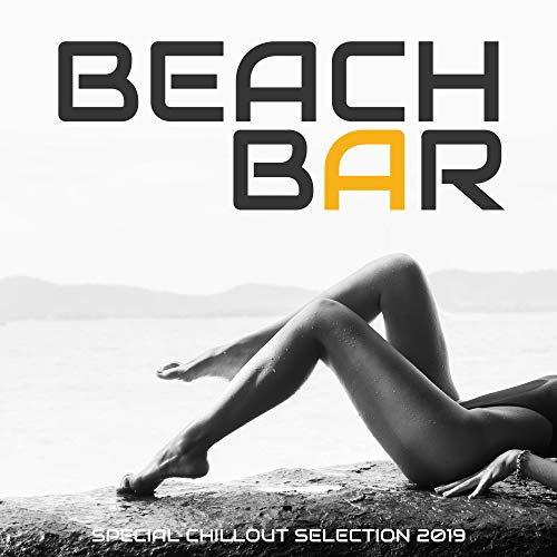 Beach Bar Special Chillout Selection 2019: Best Relaxing Chill Out Music Collection, Summer Positive Vibes, Tropical Beach Beats, Calming Ibiza Lounge