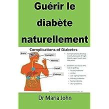 Guérir le diabète naturellement (French Edition)