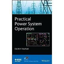Practical Power System Operation (IEEE Press Series on Power Engineering) by Ebrahim Vaahedi (2014-04-07)