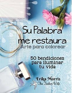 Su Palabra me restaura: 50 bendiciones para iluminar tu vida (Spanish Edition)