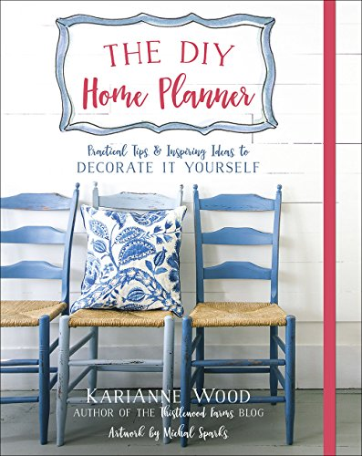 The DIY Home Planner: Practical Tips and Inspiring Ideas to Decorate It Yourself (Thistlewood Farms) (Joanna Gaines Ideas Living Room)