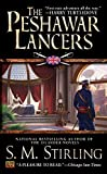 The Peshawar Lancers by S. M. Stirling (2003-01-07)