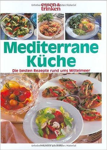 mediterrane küche: amazon.de: bücher - Mediterrane Küche Ratgeber