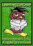 Learning Like Crazy: Spoken Spanish:...