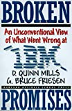 Broken Promises, D. Quinn Mills and G. Bruce Friesen, 0875846548