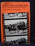 img - for Movie Horses: Their Treatment and Training by Anthony Amaral (1967-01-01) book / textbook / text book