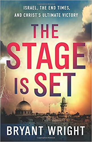 Book The Stage Is Set: Israel, The End Times, And Christ's Ultimate Victory