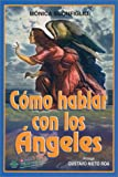 img - for Como Hablar con los Angeles (Spanish Edition) book / textbook / text book