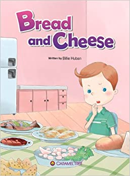 Bread and Cheese (Caramel Tree Readers: Level 1)