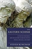 The Eastern Schism, Steven Runciman, 1597520969