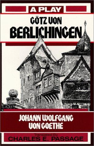 Gotz Von Berlichingen: A Play