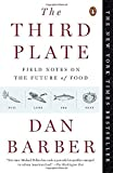 download ebook the third plate: field notes on the future of food by dan barber (2015-04-07) pdf epub