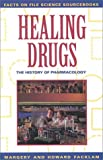 Healing Drugs, Margery Facklam and Howard Facklam, 0816026270