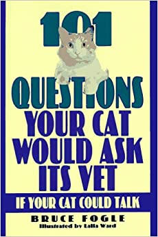 Book 101 Questions Your Cat Would Ask Its Vet If Your Cat Could Talk