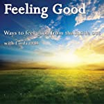Feeling Good: Ways to Feel Good from the Inside Out | Linda Hall