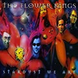 Stardust We Are by Flower Kings