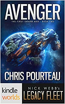 Legacy Fleet: Avenger (Kindle Worlds) (The First Swarm War Book 2) by [Pourteau, Chris]