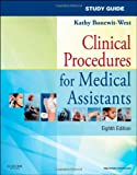 Study Guide for Clinical Procedures for Medical Assistants, 8e
