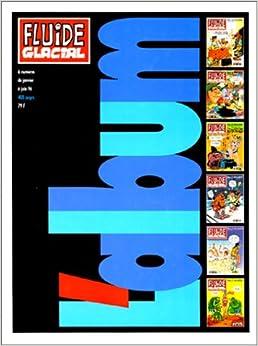Fluide glacial - LAlbum - (reliure 1er semestre 1996)