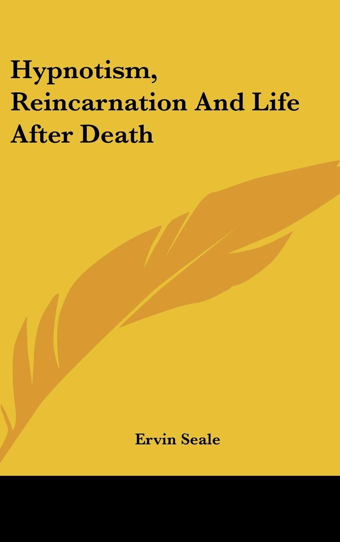 Download Hypnotism, Reincarnation And Life After Death PDF