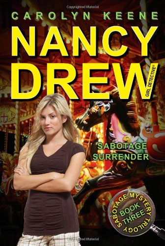 Sabotage Surrender: Book Three in the Sabotage Mystery Trilogy (Nancy Drew (All New) Girl Detective) ebook