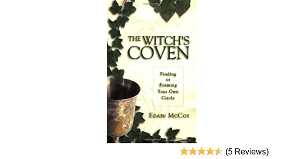 The Witch's Coven: Finding or Forming Your Own Circle (Llewellyn's