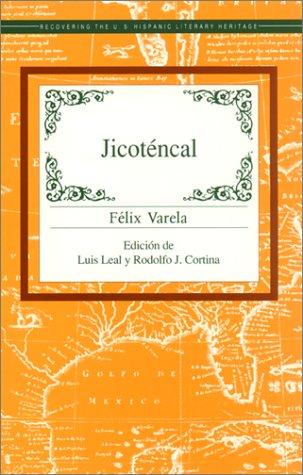 Jicotencal (Recovering the US Hispanic Literary Heritage) (Spanish Edition)