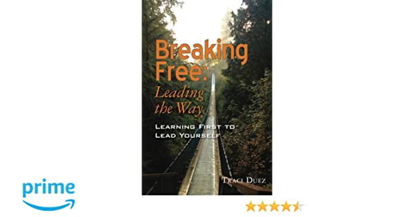 Breaking Free: Leading the Way