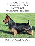 img - for Medical, Genetic & Behavioral Risk Factors of Australian Terriers book / textbook / text book