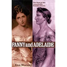 Fanny and Adelaide: The Lives of the Remarkable Kemble Sisters