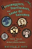img - for Hornswogglers, Fourflushers & Snake-Oil Salesmen: True Tales of the Old West's Sleaziest Swindlers book / textbook / text book