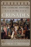 The Concise History of the Crusades, Thomas F. Madden, 1442215747