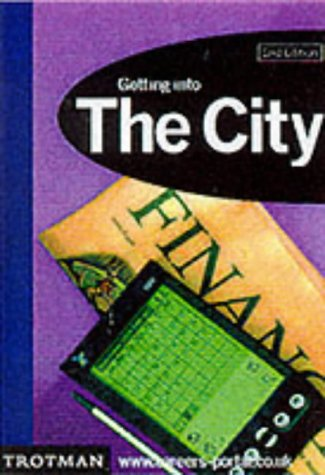 Getting into the City (Getting into Career Guides)