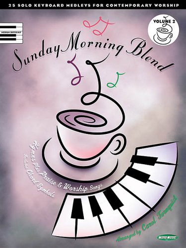 Sunday Morning Blend, Volume 2: 25 Solo Keyboard Medleys for Contemporary Worship arr. by Carol Tornquist (Sacred Folio) by Word Music