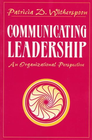 Communicating Leadership: An Organizational Perspective