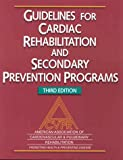 Guidelines for Cardiac Rehabilitation and Secondary Prevention Programs: American Association of Cardiovascular & Pulmonary Rehabilitation Rehabilitation : Promoting Health & Preventing Disease